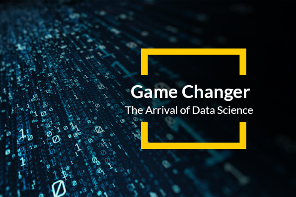 The arrival of data science - A game changer