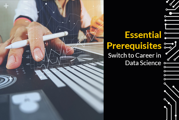Essential prerequisites switch to a career in data science